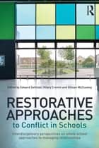 Restorative Approaches to Conflict in Schools ebook by Edward Sellman,Hilary Cremin,Gillean McCluskey