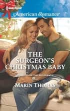 The Surgeon's Christmas Baby ebook by Marin Thomas