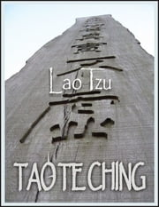 Tao Te Ching: The Tao and It's Characteristics ebook by Lao Tzu