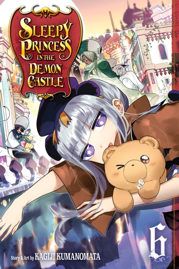 Sleepy Princess in the Demon Castle, Vol. 6 ebook by Kagiji Kumanomata