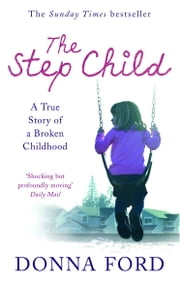 The Step Child - A true story of a broken childhood ebook by Donna Ford & Linda Watson-Brown