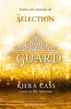 The Guard (versione italiana) ebook by Kiera Cass