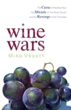 Wine Wars ebook by Mike Veseth