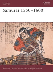 Samurai 1550-1600 ebook by Angus McBride,Anthony Bryant