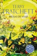 Brujas de Viaje (Mundodisco 12) ebook by Terry Pratchett