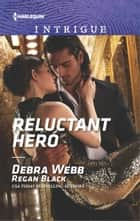 Reluctant Hero ebook by Debra Webb, Regan Black
