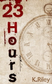 23 Hours ebook by Kevin Riley