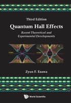 Quantum Hall Effects:Recent Theoretical and Experimental Developments - Recent Theoretical and Experimental Developments ebook by Zyun Francis Ezawa