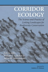 Corridor Ecology - The Science and Practice of Linking Landscapes for Biodiversity Conservation ebook by Jodi A. Hilty,William Z. Lidicker Jr.,Adina Merenlender