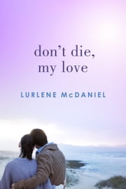 Don't Die, My Love ebook by Lurlene McDaniel