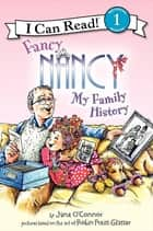 Fancy Nancy: My Family History ebook by Jane O'Connor, Robin Preiss Glasser