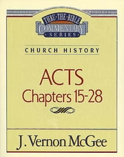 Acts II - Church History (Acts 15-28) ebook by J. Vernon McGee