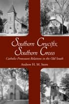 Southern Crucifix, Southern Cross ebook by Andrew Henry Stern