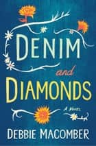 Denim and Diamonds - A Novel ebook by