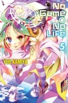 No Game No Life, Vol. 5 (light novel) ebook by Yuu Kamiya