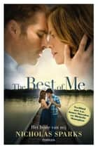 The Best of Me ebook by Nicholas Sparks,Harmien Robroch