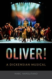 Oliver!: A Dickensian Musical ebook by Marc Napolitano