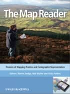 The Map Reader ebook by Martin Dodge,Rob Kitchin,Chris Perkins