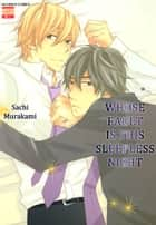 Whose Fault is this Sleepless Night - Volume 1 ebook by Sachi Murakami