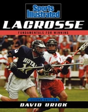 Sports Illustrated Lacrosse - Fundamentals for Winning ebook by David Urick