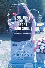 Emotions from the Heart and Soul - Book One ebook by Sharon Michelle Moore Kirkland
