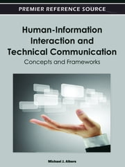 Human-Information Interaction and Technical Communication - Concepts and Frameworks ebook by Michael J. Albers