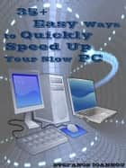 35+ Easy Ways to Quickly Speed Up your Slow PC ebook by Stefanos Ioannou Sr