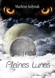 1res pleines lunes T1 ebook by Marlène Jedynak