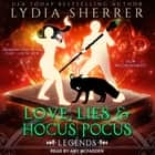 Love, Lies, and Hocus Pocus - Legends オーディオブック by Lydia Sherrer
