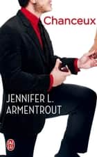 Chanceux ebook by Jennifer L. Armentrout, Cécile Tasson