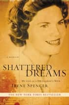 Shattered Dreams ebook by Irene Spencer