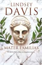 Mater familias ebook by Lindsey Davis