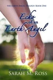 Echo of an Earth Angel ebook by Sarah M. Ross