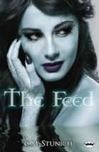 The Feed ebook by C.M. Stunich