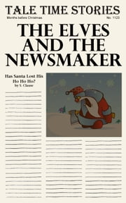 The Elves & The Newsmaker ebook by Vicky Parsons