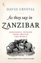 As They Say In Zanzibar ebook by David Crystal