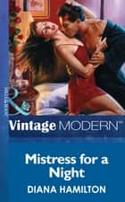 Mistress for a Night (Mills & Boon Modern) (Do Not Disturb, Book 5) ebook by Diana Hamilton