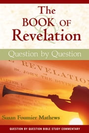Book of Revelation, The: Question by Question ebook by Susan Fournier Mathews