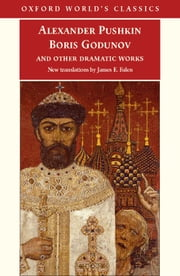 Boris Godunov and Other Dramatic Works ebook by Alexander Pushkin,James E. Falen,Caryl Emerson