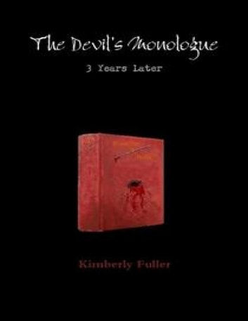 The Devil's Monologue: 3 Years Later ebook by Kimberly Fuller