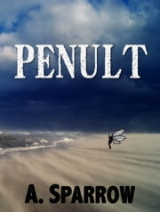 Penult (Book Four of The Liminality) ebook by A. Sparrow