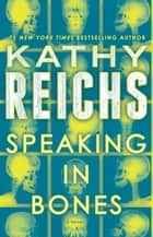 Speaking in Bones - A Novel ekitaplar by Kathy Reichs