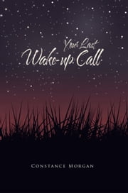 Your Last Wake-up Call ebook by Constance Morgan