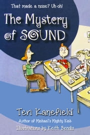 The Mystery of Sound ebook by Teri Kanefield