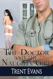 The Doctor and the Naughty Girl ebook by Trent Evans