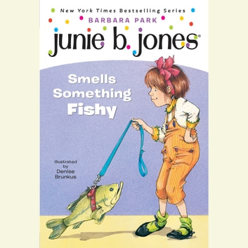 Junie B. Jones Smells Something Fishy - Junie B.Jones #12 audiobook by Barbara Park