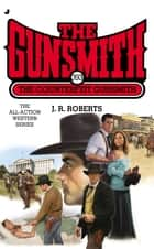 The Gunsmith 393 - The Counterfeit Gunsmith ebook by J. R. Roberts