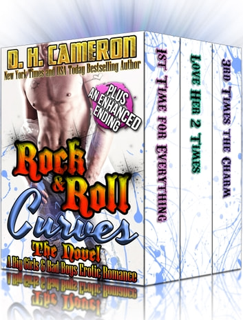 Rock & Roll Curves - The Novel Plus and Enhanced Ending ebook by D. H. Cameron