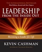 Leadership from the Inside Out - Becoming a Leader for Life ebook by