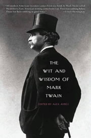 The Wit and Wisdom of Mark Twain ebook by Alex Ayres